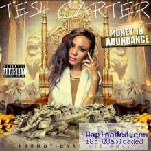 Tesh Carter - Money In Abundance ft Tha Suspect  (Prod. by Legendury Beatz)